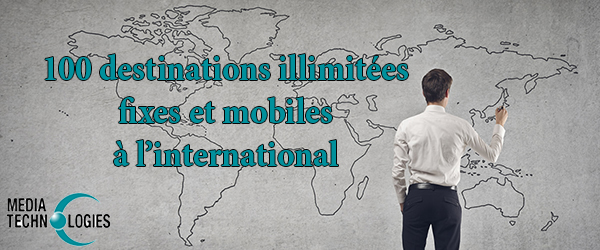 destinations illimitees fixes mobiles internationale